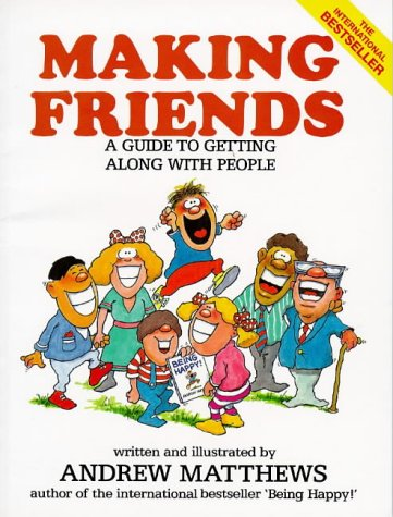 9789810019532: Making Friends: A Guide to Getting Along with People