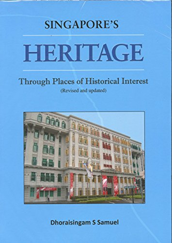 Singapore's heritage through places of historical interest: Samuel, Dhoraisingam S.