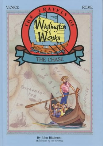The Travels of Wiglington and Wenks - the Chase: Venice & Rome (The travels of Wiglington & Wenks)
