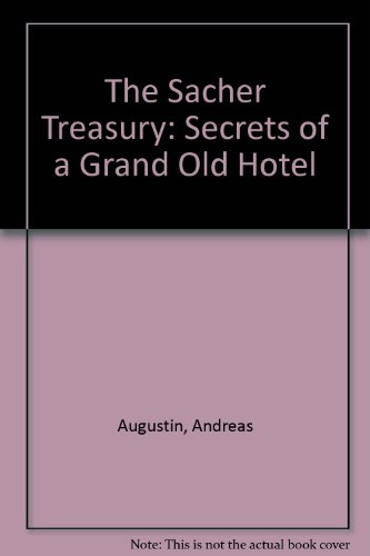 9789810042141: The Sacher Treasury: Secrets of a Grand Old Hotel