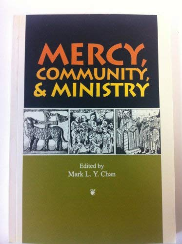 Mercy, Community & Ministry: Essays in Commemoration of the Twenty-Fifth Anniversary of Eagles ...