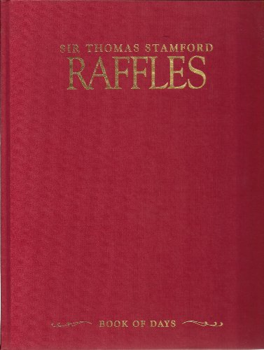 9789810051334: Sir Thomas Stamford Raffles : book of days