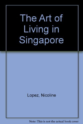 9789810054908: The Art of Living in Singapore