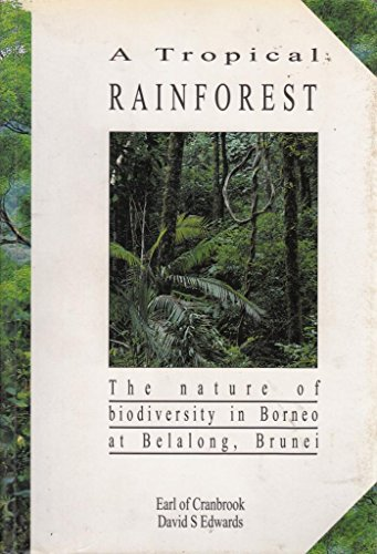 9789810055318: A Tropical Rainforest: Nature of Biodiversity in Borneo at Belalong, Brunei