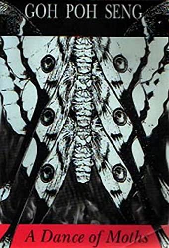 A Dance of Moths: Goh Poh Seng