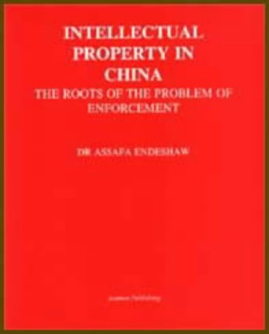 9789810080198: Intellectual Property in China: Roots of the Problem of Enforcement