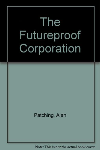 9789810080815: The Futureproof Corporation: Practical Lessons in Leadership and Innovation for the 21st Century