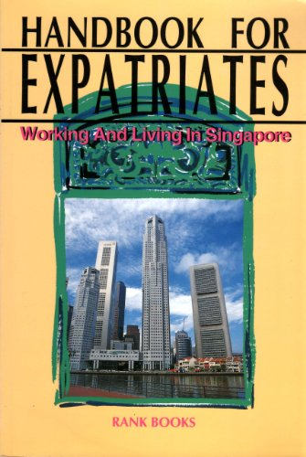 Handbook for Expatriates Working and Living in: Goh Kheng Chuan