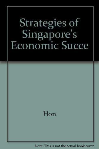 Strategies of Singapore's Economic Success : Speeches: Hon, Sui Sen;