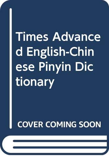 9789810139230: Times Advanced English-Chinese Pinyin Dictionary