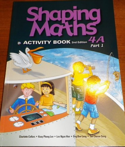 9789810165369: Shaping Maths Activity Book 4A, Part 1. (Shaping Maths)