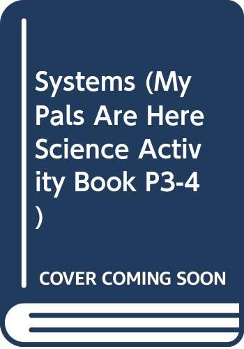 Systems (My Pals Are Here Science Activity: Teo-Gwan Wai Lan;