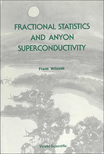 9789810200480: Fractional Statistics and Anyon Superconductivity (Series on Directions in Condensed Matter Physics (Hardcover))
