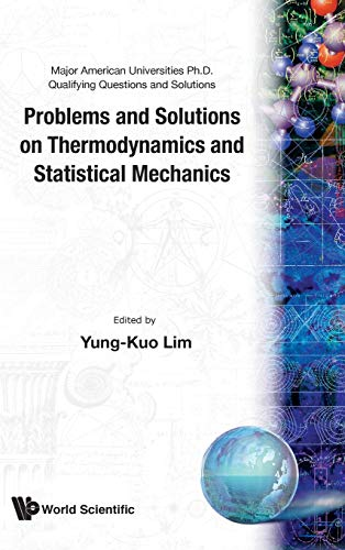 9789810200558: PROBLEMS AND SOLUTIONS ON THERMODYNAMICS AND STATISTICAL MECHANICS (Major American Universities PH.D. Qualifying Questions and S)