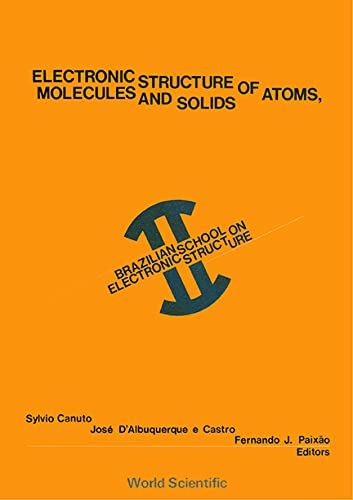 9789810201197: Electronic Structure of Atoms, Molecules and Solids: Brazilian School on Electronic Structure