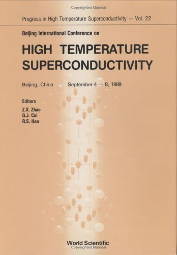 9789810201227: Beijing International Conference on High Temperature Superconductivity, Beijing, China, September 4-8, 1989 (PROGRESS IN HIGH TEMPERATURE SUPERCONDUCTIVITY)