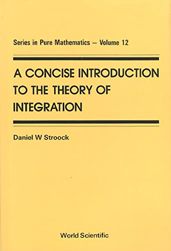 9789810201456: Concise Introduction To The Theory Of Integration, A (Series in Pure Mathematics)