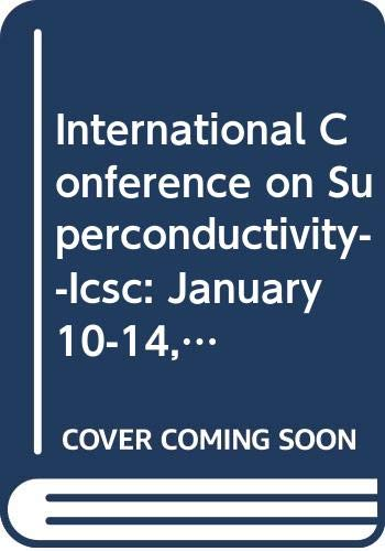 International Conference on Superconductivity--Icsc: January 10-14, 1990,: Joshi, S. K.,
