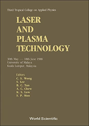 9789810201685: Laser and Plasma Technology: 3rd Tropical College on Applied Physics