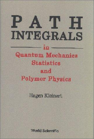 9789810201975: Path Integrals in Quantum Mechanics Statistics and Polymer Physics