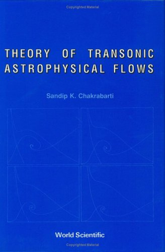 9789810202040: Theory of Transonic Astrophysical Flows