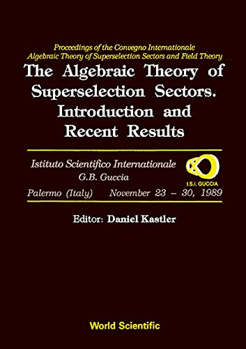 9789810202064: The Algebraic Theory of Superselection Sectors: Introduction and Recent Results - Proceedings