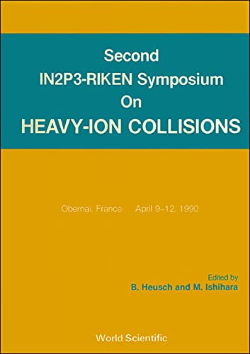 Second In2P3-Riken Symposium on Heavy-Ion Collisions: Obernai, France, April 9-12, 1990: In2P3-...