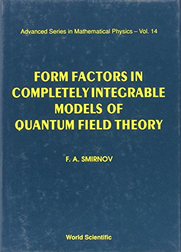 9789810202446: Form Factors in Completely Integrable Models of Quantum Field Theory (Advanced Series in Mathematical Physics)
