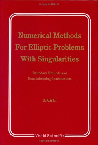 9789810202927: Numerical Methods for Elliptic Problems with Singularities: Boundary Mtds and Nonconforming Combinatn