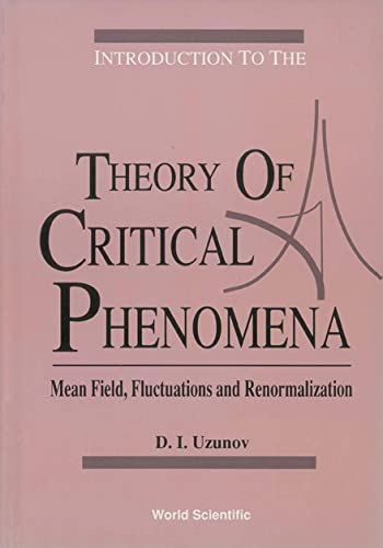 9789810203894: Introduction to the Theory of Critical Phenomena: Mean Field, Fluctuations and Renormalization