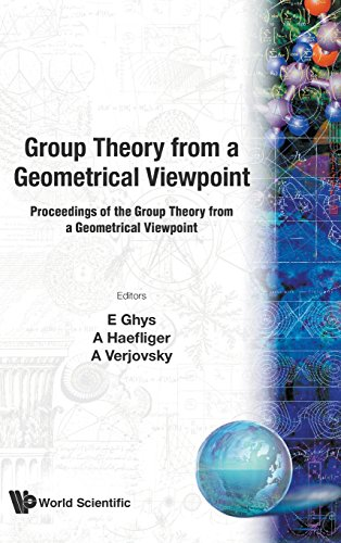9789810204426: Group Theory from a Geometrical Viewpoint: Proceedings of the Group Theory from a Geometrical Viewpoint ICTP, Trieste, Italy, 26 March - 6 April 1990