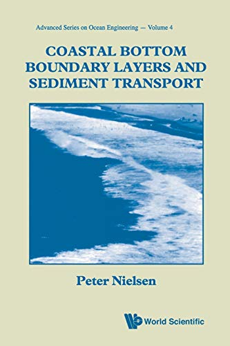 Coastal Bottom Boundary Layers and Sediment Transport (Advanced Series on Ocean Engineering (Paperback)) (9810204736) by Peter Nielsen