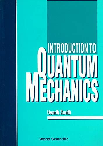 9789810204754: Introduction to Quantum Mechanics