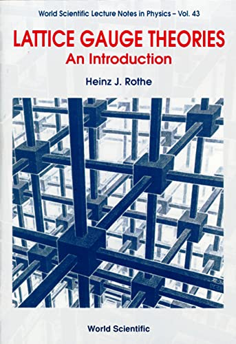 Lattice Gauge Theories: An Introduction (World Scientific: Rothe, Heinz J.