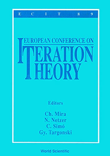 9789810206116: Iteration Theory - Proceedings of the European Conference