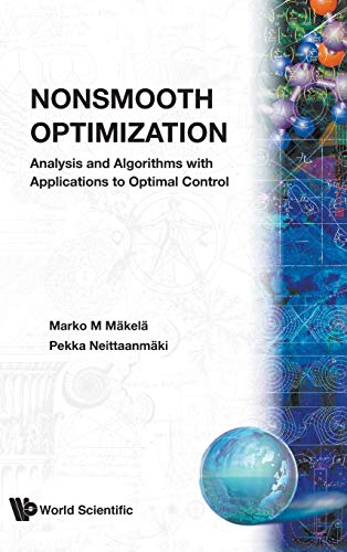 9789810207731: Nonsmooth Optimization: Analysis and Algorithms With Applications to Optimal Control