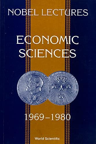 9789810208349: Nobel Lectures in Economic Sciences, Vol 1 (1969-1980): The Sveriges Riksbank (Bank of Sweden) Prize in Economic Sciences in Memory of Alfred Nobel