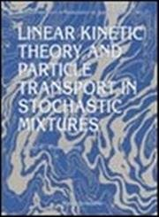 Linear Kinetic Theory and Particle Transport in: Pomraning, Gerald C.