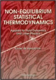 9789810209261: Non-Equilibrium Statistical Thermodynamics: Applied to Fluid Dynamics and Laser Physics