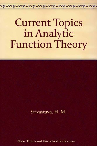Current Topics in Analytic Function Theory: Srivastava, H. M.