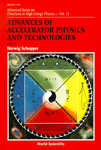 9789810209575: Advances Of Accelerator Physics And Technologies (Advanced Series on Directions in High Energy Physics)