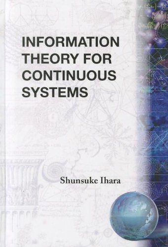 9789810209858: Information Theory for Continuous Systems (Series on Probability & Statistics)