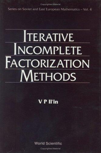 9789810209964: Iterative Incomplete Factorization Methods (Series on Soviet and East European Mathematics)