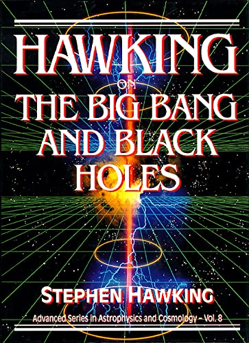 9789810210786: Hawking on the Big Bang and Black Holes (Advanced Series in Astrophysics and Cosmology)