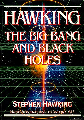 9789810210793: Hawking On The Big Bang And Black Holes (Advanced Series in Astrophysics and Cosmology)