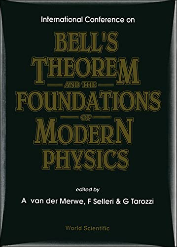 9789810210885: International Conference on Bell's Theorem and the Foundations of Modern Physics: Palazzo Del Ridotto, Cesena, Italy, 7-10 October, 1991