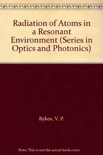 Radiation of Atoms in a Resonant Environment: Bykov, V.P.