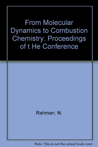 From Molecular Dynamics to Combustion Chemistry: Rahman, N.
