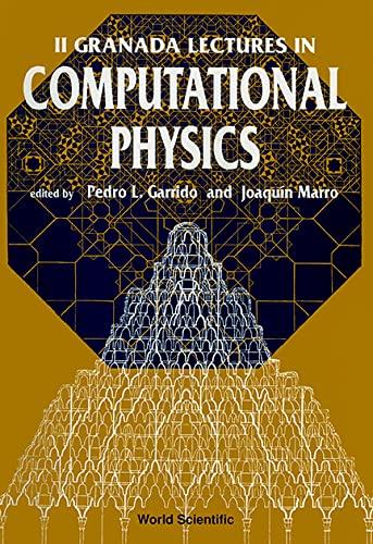 Computational Physics: 2nd: Granada Lectures, Almunecar, Spain,