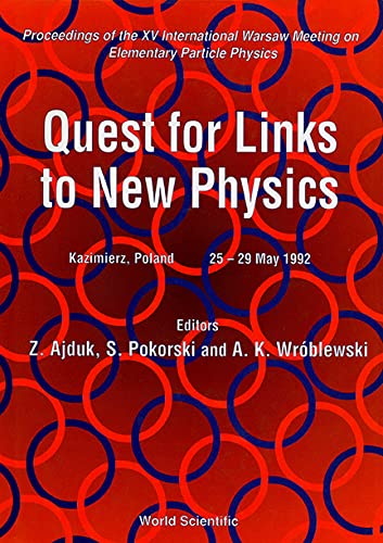 9789810212094: Quest for Links to New Physics: Proceedings of the XV International Warsaw Meeting on Elementary Particle Physics